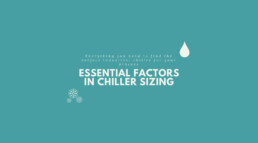 Essential Factors in Chiller Sizing
